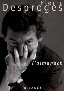 L'almanach - PierreDesproges