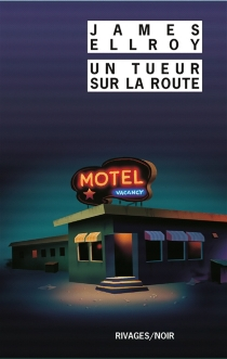 Un tueur sur la route - James Ellroy