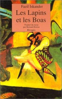 Les lapins et les boas : conte philosophique - FazilIskander