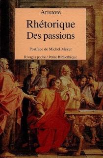 Rhétorique des passions : livre second, chapitre 1-11 - Aristote
