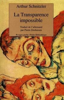 La transparence impossible : aphorismes - ArthurSchnitzler
