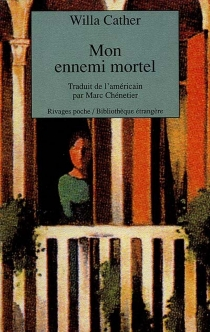 Mon ennemi mortel - Willa Cather