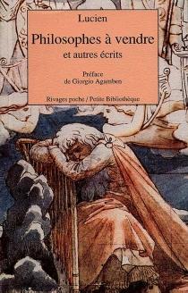 Philosophes à vendre : et autres écrits - Lucien de Samosate