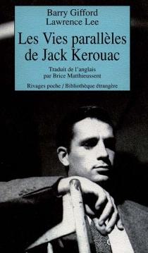 Les vies parallèles de Jack Kerouac - BarryGifford