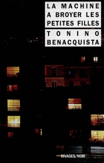 La machine à broyer les petites filles - ToninoBenacquista