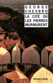 La cité où les pierres murmurent - George C.Chesbro