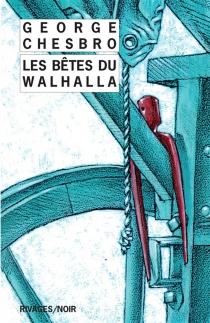 Les Bêtes du Walhalla - George C.Chesbro