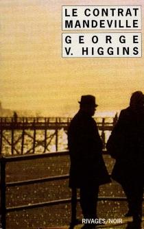 Le contrat Mandeville - George VincentHiggins