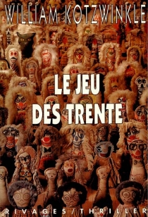Le jeu des Trente - William Kotzwinkle