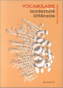 Vocabulaire de la modernité littéraire - Paul LouisRossi