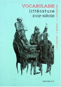 Vocabulaire de la littérature du XVIIIe siècle - JeanGoulemot