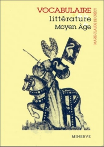 Vocabulaire de la littérature du Moyen Age - Marie-Claude deCrécy