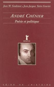 André Chénier : poésie et politique - JeanGoulemot