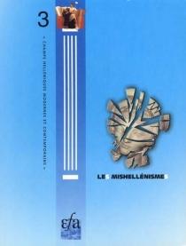 Les mis hellénismes : actes du séminaire, Athènes, Ecole française d'Athènes, 16-18 mars 1998 -