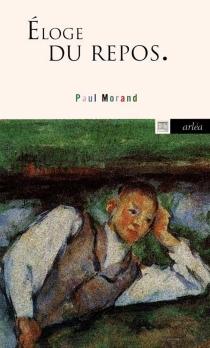 Eloge du repos : apprendre à se reposer - PaulMorand