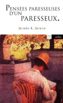 Pensées paresseuses d'un paresseux - Jerome K.Jerome