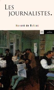 Les journalistes : monographie de la presse parisienne| Suivi de Des salons littéraires - Honoré deBalzac