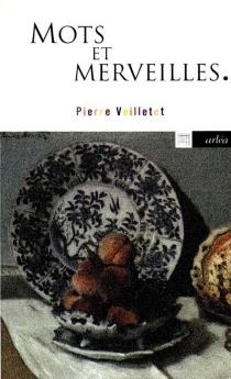 Mots et merveilles - PierreVeilletet