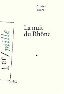 La nuit du Rhône - OlivierBoura