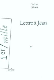 Lettre à Jean - DidierLahais