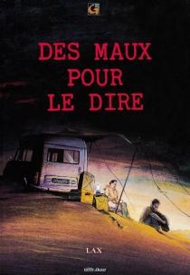 Des maux pour le dire - YvesLacroix