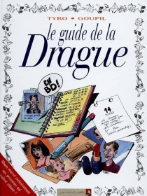 Le guide de la drague en B.D. - Jacky Goupil