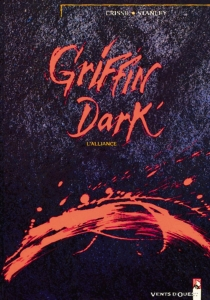 Griffin dark : l'alliance - Crisse