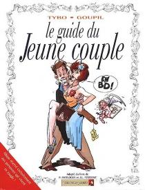 Le Guide du jeune couple en BD : adapté du livre de P. Antilogus et J.-L. Festjens - JackyGoupil