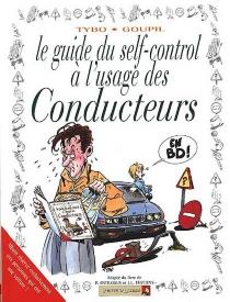 Le Guide du self-control à l'usage des conducteurs en BD : adapté du livre de P. Antilogus et J.-L. Festjens - JackyGoupil