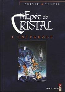 L'épée de cristal : l'intégrale - Crisse