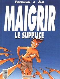 Maigrir, la torture| Maigrir, le supplice - Fredman