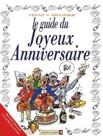 Le guide du joyeux anniversaire - BertrandMeunier