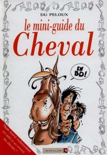 Le mini-guide du cheval - BenoîtDu Peloux