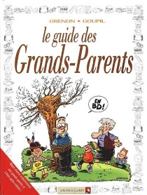 Le guide des grands-parents en BD - Jacky Goupil