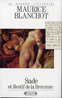 Sade et Restif de La Bretonne - MauriceBlanchot