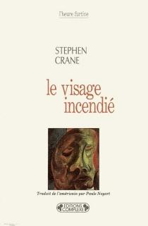 Le visage incendié - StephenCrane