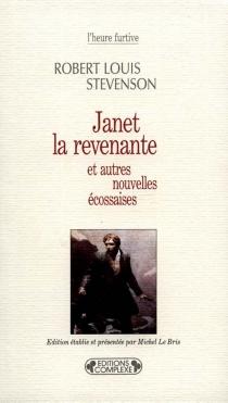 Janet la revenante : et autres nouvelles écossaises - Robert LouisStevenson