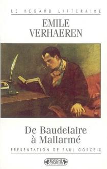 De Baudelaire à Mallarmé - ÉmileVerhaeren