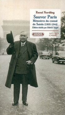 Sauver Paris : mémoires du consul de Suède (1905-1944) - RaoulNordling