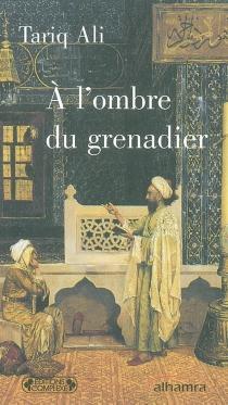 A l'ombre du grenadier - TariqAli