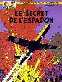 Le secret de l'Espadon| Les aventures de Blake et Mortimer - Edgar PierreJacobs