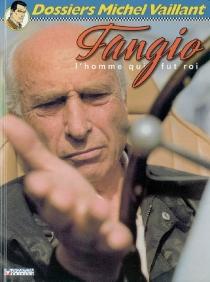 Fangio, l'homme qui fut roi - DenisBernard