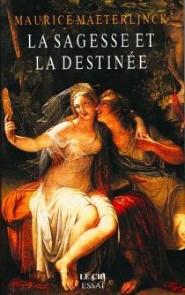 La sagesse et la destinée - MauriceMaeterlinck