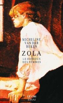 Zola : le dessous des femmes - MichelineVan Der Beken