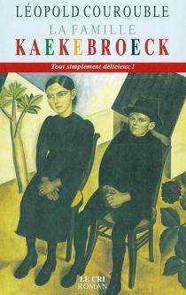 La famille Kaekebroeck - LéopoldCourouble