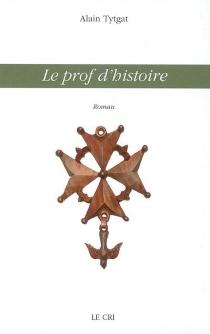 Le prof d'histoire - AlainTytgat