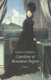 Caroline et Monsieur Ingres - GastonCompère