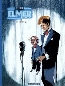 Elmer et moi : l'intégrale - AndréBenn