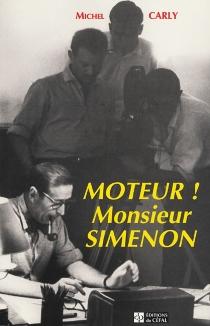 Moteur ! Monsieur Simenon - MichelCarly