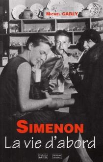 Simenon, la vie d'abord ! - MichelCarly